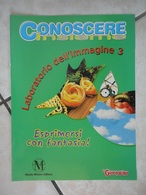 Conoscere Insieme - Opuscoli - Laboratorio Dell'immagine 3 - Esprimersi Con Fantasia - IL GIORNALINO - Libri, Riviste, Fumetti