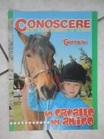 Conoscere Insieme - Opuscoli - Un Cavallo Per Amico - IL GIORNALINO - Boeken, Tijdschriften, Stripverhalen