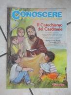 Conoscere Insieme - Opuscoli - Il Catechismo Del Cardinale - Angelo Scola - IL GIORNALINO - Livres, BD, Revues