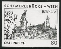 """ÖSTERREICH/ AUSTRIA - EUROPA 2018 -ANNUAL THEME - """"PUENTES.- BRIDGES - BRÜCKEN - PONTS"""" - PROOF BLACK PRINT S/D - 2018"""