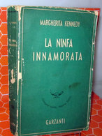 LA NINFA INNAMORATA  Margherita Kennedy  1947  Garzanti - Books, Magazines, Comics