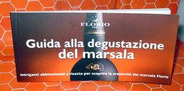 GUIDA ALLA DEGUSTAZIONE DEL MARSALA   Florio BROCHURE 80 PAGINE - Alcolici