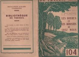 LES ARBRES ET LES ARBUSTES DE CHEZ NOUS ( JEAN BAPTISTE ET VOVELLE ) BIBLIOTHEQUE DU TRAVAIL 1950 - VOIR LES SCANNERS - F. Arbres & Arbustes
