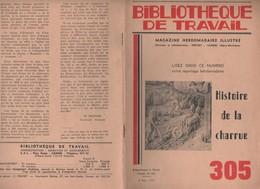 HISTOIRE DE LA CHARRUE ( HENRI DECHAMBE, GEORGES BEGAUD )   BIBLIOTHEQUE DU TRAVAIL 1955 - VOIR LES SCANNERS - Sciences & Technique