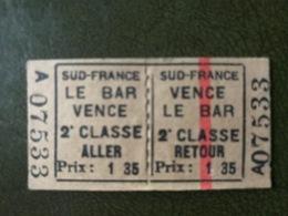 VENCE LE BAR Ticket De Train 2° Classe Aller Retour Sud-France - Chemins De Fer