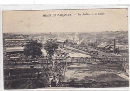 Tarn - Mines De Carmaux - Les Ateliers Et Les Usines - Carmaux