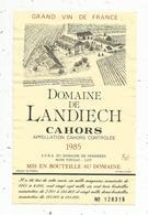étiquette De Vin , CAHORS ,domaine De LANDIECH ,1985, Domaine De Ferrières ,46 ,TOUZAC , N° 128315 - Cahors
