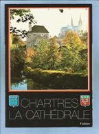 Chartres (28) Chevet De La Cathédrale Blasons La Tour Du Massacre Reste Des Fortifications De 1185 - 2 Scans - Chartres