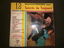 45  T  RAYMOND BOISSIERE JOUE SUCCES DE TOUJOURS - Instrumental