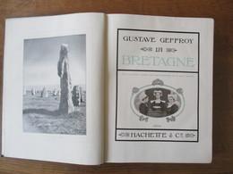 LA BRETAGNE  GUSTAVE GEFFROY 1905 438 PAGES, NOMBREUSES  ILLUSTRATIONS   HACHETTE & Cie - Bretagne