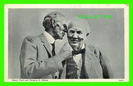 CÉLÉBRITÉES - HENRY FORD AND THOMAS A. EDISON -  C. T. PHOTO-FINISH POST CARD - - Hommes Politiques & Militaires