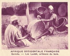 Chromo, Image, Vignette : Afrique Occidentale Française, Guinée, Les Laobé, Artisans Du Bois (6 Cm Sur 7 Cm) - Unclassified