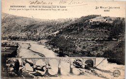 43 - RETOURNAC -- Le Pont De Changue Sur La Loire - Retournac