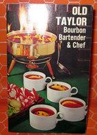 OLD TAYLOR BOURBON BARTENDER & CHEF - House & Kitchen