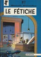 Benoit Brisefer  Tome 7 : LE FETICHE   ...EDIT 1978   (TB  état) 350 Gr - Benoît Brisefer