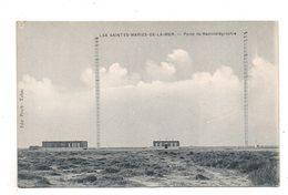 Les Sainte Maries De La Mer. Poste De Radiotelegraphie. - Saintes Maries De La Mer