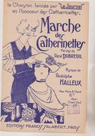 (GEO) MARCHE DES CATHERINETTES , Paroles RENE DUBREUIL , Musique RODOLPHE HALLEUX - Partitions Musicales Anciennes