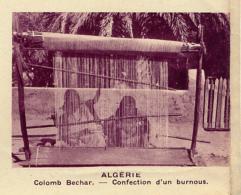Chromo, Image, Vignette : Algérie, Colomb Bechar, Confection D'un Burnous (6 Cm Sur 7 Cm) - Unclassified