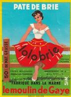 Rare  étiquette Fromage Pâte De Brie Lolo Briele Moulin De Gaye     Format 7.5 X 11 Cm - Quesos