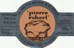 Rare  étiquette Fromage Pierre Robert Seine Et Marne      Format 12.5 X 8.5 Cm - Quesos