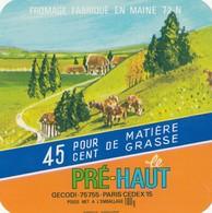 Rare  étiquette Fromage Le Pré-haut    Format 10 X 10 Cm - Quesos