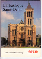 LA BASILIQUE SAINT DENIS, Alain ERLANDE-BRANDENBURG, Guide OUEST-FRANCE 1981 - Art