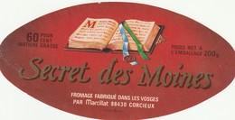 Rare  étiquette Fromage Le Secret Des Moines Fabriqué Dans Les Vosges Format 14 X 7  Cm - Quesos