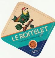 Rare  étiquette Fromage Le Roitelet  Format 9 X 9  Cm - Quesos