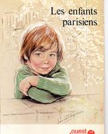 LES ENFANTS PARISIENS Texte Et Dessins De Marie-Claude MONCHAUX, OUEST-FRANCE 1981 - Paris