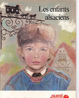 LES ENFANTS ALSACIENS, Texte Et Dessins De Marie-Claude MONCHAUX, OUEST-FRANCE 1980 - Alsace