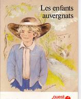 LES ENFANTS AUVERGNATS, Texte Et Dessins De Marie-Claude MONCHAUX, OUEST-FRANCE 1980 - Auvergne