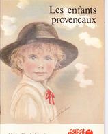 LES ENFANTS PROVENCAUX, Texte Et Dessins De Marie-Claude MONCHAUX, OUEST-FRANCE 1978 - Provence - Alpes-du-Sud
