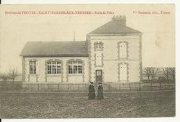10 - ENV. TROYES - SAINT PARRES AUX TERTRES / ECOLE DES FILLES - Troyes