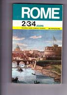 ROME 2/3/4 Jours GUIDE COMPLET 344 Photos + 1 GRAND PLAN, Ed.Artistiques Rome 1973 - Culture