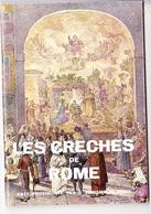 LES CRECHES DE ROME, Par Mario ESCOBAR, Ed. Ente Provinciale Per Il Turismo Rome 1967 - Religion