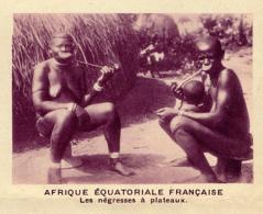Chromo, Image, Vignette : Afrique Equatoriale Française, Les Négresses à Plateaux (6 Cm Sur 7 Cm) - Unclassified