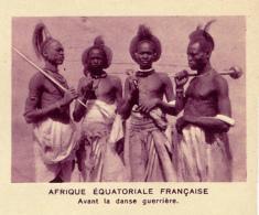 Chromo, Image, Vignette : Afrique Equatoriale Française, Avant La Danse Guerrière (6 Cm Sur 7 Cm) - Unclassified