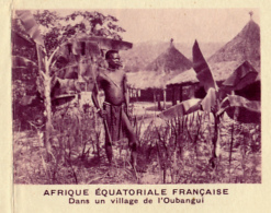Chromo, Image, Vignette : Afrique Equatoriale Française, Dans Un Village De L' Oubangui (6 Cm Sur 7 Cm) - Unclassified