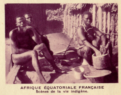 Chromo, Image, Vignette : Afrique Equatoriale Française, Scènes De La Vie Indigène (6 Cm Sur 7 Cm) - Unclassified