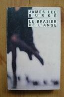James Lee Burke - Le Brasier De L'ange - Rivages / Noir N°420 - Rivage Noir