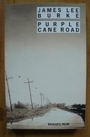 James Lee Burke - Purple Cane Road - Rivages / Noir N°638 - Rivage Noir