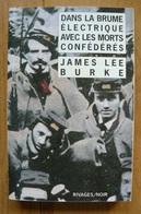 James Lee Burke - Dans La Brume électrique Avec Les Morts Confédérés - Rivages / Noir N°314 - Rivage Noir
