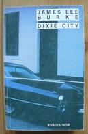 James Lee Burke -  Dixie City - Rivages / Noir N°371 - Rivage Noir