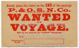 ETICHETTA LUGGAGE LABEL P. & O.S.N. CO. WANTED ON VOYAGE PENINSULAR STEAM NAVIGATION COMPANY - Hotel Labels