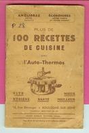 LIVRET 100 RECETTES  DE  CUISINE  AVEC  L'AUTO  THERMOS. + 2 CARTES POSTALES ET UN  DEPLIANT  PUBLICITAIRE - Gastronomie
