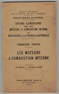 SNCF En 1947 Ed CHAIX NOTIONS ELEMENTAIRES SUR LES MOTEURS A COMBUSTION INTERNE LE MECANISME ET LES FREINS DES AUTORAILS - Chemin De Fer & Tramway