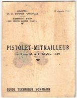 MILITARIA GUIDE DEPLIANT TECHNIQUE SOMMAIRE Du PISTOLET MITRAILLEUR De 9 Mm Modèle 1949 M A T - Ed  Du 19 Novembre 1949 - Armes Neutralisées