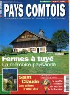 PAYS COMTOIS N° 15 Fermes à Tuyé Memoire Paysanne , Saint Claude , Verriers De La Rochère - Tourisme & Régions