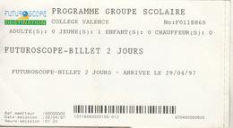 Tichet   PROGRAMME GROUPE SCOLAIRE COLLEGE VALENCE   FUTUOSCOPE  Billet 2 J  Le 29 4 97 - Tickets - Entradas