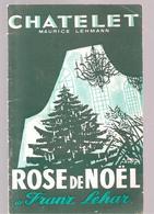 Programme Théatre Du Chatelet Présente Rose De Noël De Franz Lehar Décembre 1958 - Programs